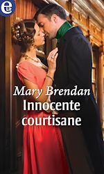 Téléchargez le livre :  Innocente courtisane
