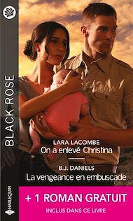 Téléchargez le livre :  On a enlevé Christina - La vengeance en embuscade - Les menaces de l'ombre