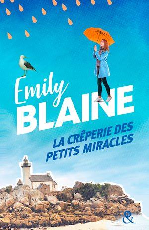 La crêperie des petits miracles | Blaine, Emily. Auteur