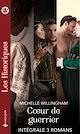 Télécharger le livre : Coeur de guerrier - Intégrale 3 romans