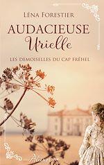 Download this eBook Les demoiselles du Cap Fréhel - Audacieuse Urielle - Tome 3