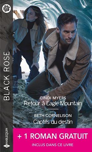 Téléchargez le livre :  Retour à Eagle Mountain - Captifs du destin - Une héritière menacée
