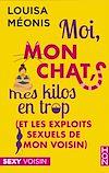 Télécharger le livre :  Moi, mon chat, mes kilos en trop (et les exploits sexuels de mon voisin)