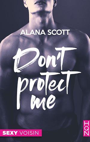 Téléchargez le livre :  Don't Protect Me