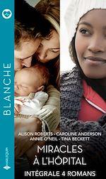 Download this eBook Miracles à l'hôpital - Intégrale 4 romans