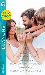 Téléchargez le livre :  Une famille idéale - Séduite par un chirurgien - Passion dans les Caraïbes