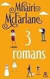 Télécharger le livre :  Trois romans de Mhairi McFarlane