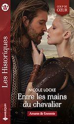 Download this eBook Entre les mains du chevalier