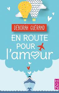 Téléchargez le livre :  En route pour l'amour