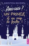 Télécharger le livre :  Avec ceci ? Un prince et un coup de foudre !