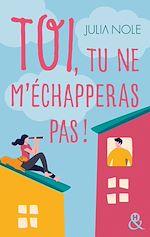 Download this eBook Toi, tu ne m'échapperas pas !