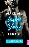 Télécharger le livre :  Make Me Love You - Intégrale