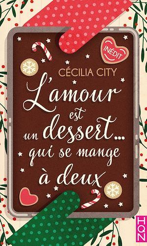 L'amour est un dessert... qui se mange à deux | City, Cécilia. Auteur