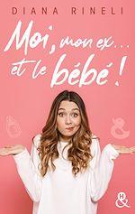 Download this eBook Moi, mon ex... et le bébé !