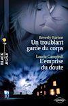 Télécharger le livre :  Un troublant garde du corps - L'emprise du doute (Harlequin Black Rose)