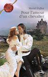 Télécharger le livre :  Pour l'amour d'un chevalier (Harlequin Les Historiques)