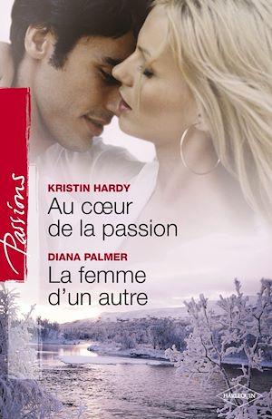 Téléchargez le livre :  Au coeur de la passion - La femme d'un autre (Harlequin Passions)