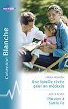 Télécharger le livre :  Une famille rêvée pour un médecin - Passion à Santa Fe (Harlequin Blanche)