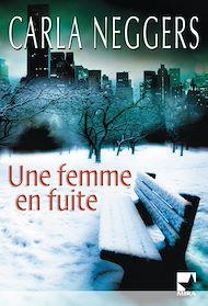 Téléchargez le livre :  Une femme en fuite (Mira)