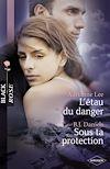 Télécharger le livre :  L'étau du danger - Sous ta protection (Harlequin Black Rose)