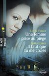Télécharger le livre :  Une femme prise au piège - Il faut que tu me croies (Harlequin Black Rose)