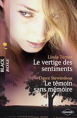 Téléchargez le livre :  Le vertige des sentiments - Le témoin sans mémoire (Harlequin Black Rose)