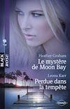Télécharger le livre :  Le mystère de Moon Bay - Perdue dans la tempête (Harlequin Black Rose)