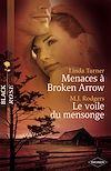 Télécharger le livre :  Menaces à Broken Arrow - Le voile du mensonge (Harlequin Black Rose)