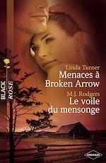 Téléchargez le livre :  Menaces à Broken Arrow - Le voile du mensonge (Harlequin Black Rose)