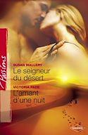 Télécharger le livre : Le seigneur du désert - L'amant d'une nuit (Harlequin Passions)
