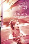 Télécharger le livre :  Le voile de l'oubli - A l'heure de la vengeance (Harlequin Black Rose)