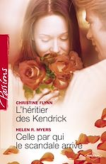 Download this eBook L'héritier des Kendrick - Celle par qui le scandale arrive (Harlequin Passions)