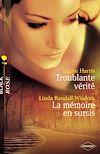 Télécharger le livre :  Troublante vérité - La mémoire en sursis (Harlequin Black Rose)