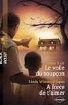 Télécharger le livre :  Le voile du soupçon - A force de t'aimer (Harlequin Black Rose)