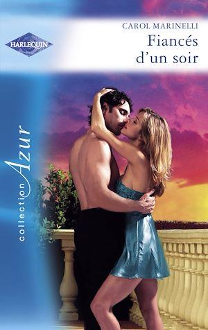 Téléchargez le livre :  Fiancés d'un soir (Harlequin Azur)