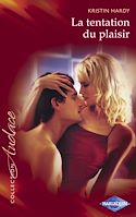 Télécharger le livre : La tentation du plaisir (Harlequin Audace)