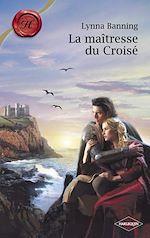 La maitresse du Croise de Lynna Banning  9782280845373_w150