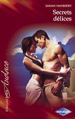 Télécharger le livre : Secrets délices (Harlequin Audace)
