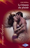 Télécharger le livre : Le frisson du plaisir (Harlequin Audace)