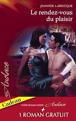 Télécharger le livre : Le rendez-vous du plaisir - Dans la chaleur de la nuit (Harlequin Audace)