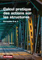 Téléchargez le livre :  Calcul pratique des actions sur les structures