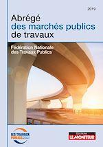 Download this eBook Abrégé des marchés publics de travaux - 2e éd