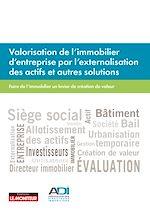 Download this eBook Valorisation de l'immobilier d'entreprise par l'externalisation des actifs et autres solutions