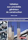 Télécharger le livre :  Initiation aux procédés généraux de construction