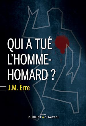 Téléchargez le livre :  Qui a tué l'homme-homard ?