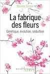 Télécharger le livre :  La fabrique des fleurs