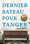 Télécharger le livre :  Dernier bateau pour Tanger