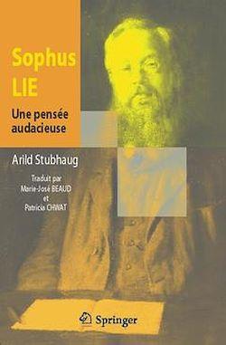 Sophus Lie : une pensée audacieuse