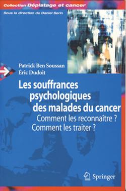 Les souffrances psychologiques des malades du cancer : comment les reconnaître? Comment les traiter ?