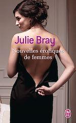 Téléchargez le livre :  Nouvelles érotiques de femmes